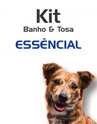 Kit Banho e Tosa Essencial